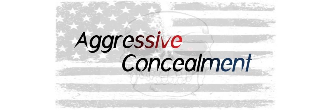 aggressive concealment